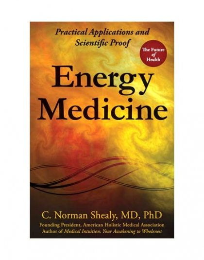 Energy Medicine C Norman Shealy MD, PHD