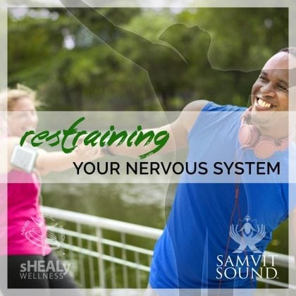 Retraining Your Nervous System